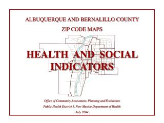 ALBUQUERQUE AND BERNALILLO COUNTY  ZIP CODE MAPS HEALTH  AND  SOCIAL INDICATORS