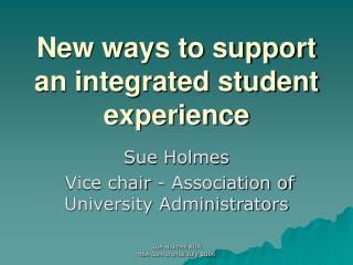 New ways to support an integrated student experience