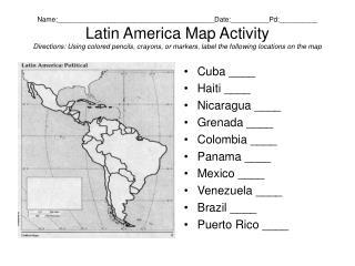Cuba ____ Haiti ____ Nicaragua ____ Grenada ____ Colombia ____ Panama ____ Mexico ____