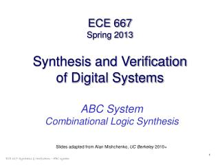 ECE 667 Spring 2013 Synthesis and Verification of Digital Systems