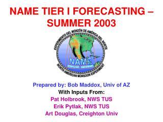 NAME TIER I FORECASTING – SUMMER 2003