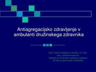 Antiagregacijsko zdravljenje v ambulanti družinskega zdravnika