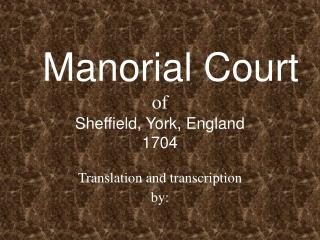 Manorial Court of Sheffield, York, England  1704