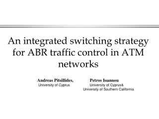 An integrated switching strategy for ABR traffic control in ATM networks