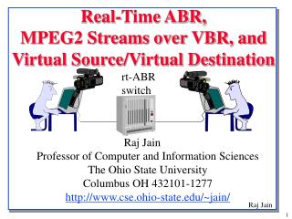 Real-Time ABR,  MPEG2 Streams over VBR, and Virtual Source/Virtual Destination