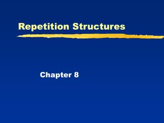 Repetition Structures