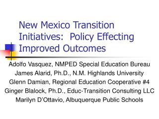 New Mexico Transition Initiatives:  Policy Effecting Improved Outcomes
