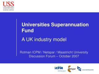 Universities Superannuation Fund  A UK industry model