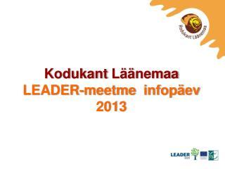 Kodukant  Läänemaa LEADER- meetme infopäev 2013