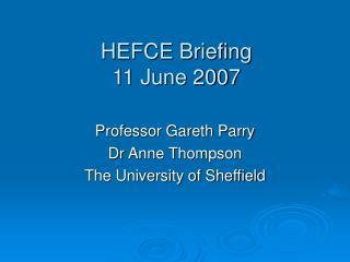 HEFCE Briefing 11 June 2007