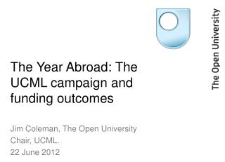 The Year Abroad: The UCML campaign and funding outcomes
