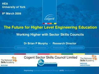 Working Higher with Sector Skills Councils Dr Brian P Murphy  -   Research Director