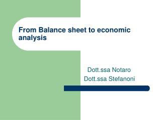 From Balance sheet to economic analysis