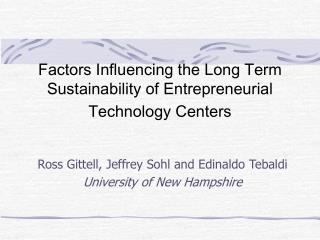 Factors Influencing the Long Term Sustainability of Entrepreneurial  Technology Centers