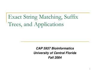 Exact String Matching, Suffix Trees, and Applications