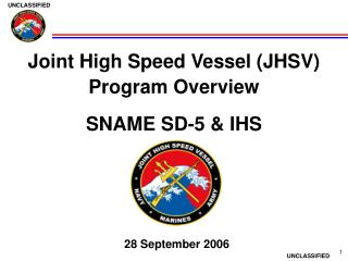 Joint High Speed Vessel (JHSV) Program Overview SNAME SD-5 & IHS