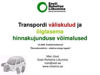 Transpordi  väliskulud  ja  õiglasema  hinnakujund use  võimalused