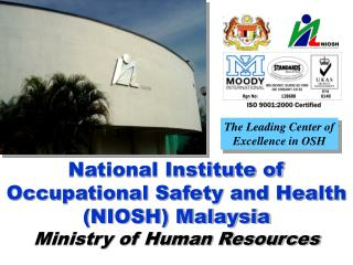National Institute of Occupational Safety and Health (NIOSH) Malaysia Ministry of Human Resources
