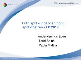 Från språkundervisning till språkfostran - LP 2016