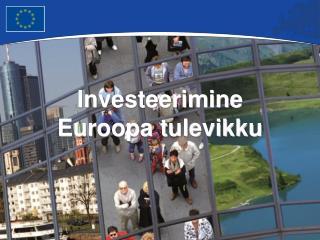 Investeerimine  Euroopa tulevikku