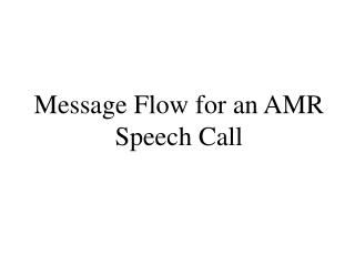 Message Flow for an AMR Speech Call
