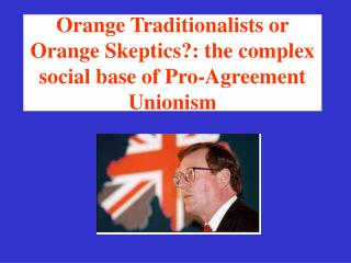 Orange Traditionalists or Orange Skeptics?: the complex social base of Pro-Agreement Unionism
