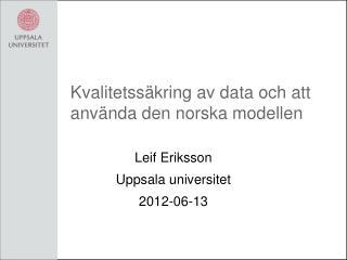 Kvalitetssäkring av data och att använda den norska modellen
