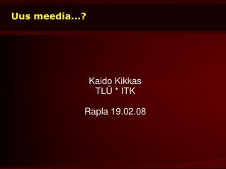 Uus meedia...?
