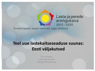 Teel uue lastekaitseseaduse suunas: Eesti väljakutsed