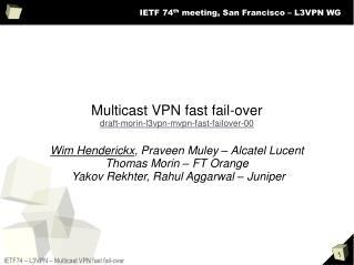 IETF 74 th  meeting, San Francisco – L3VPN WG