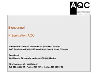 Bienvenue! Présentation AQC