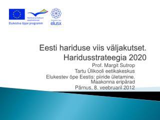 Eesti hariduse viis v�ljakutset. Haridusstrateegia 2020