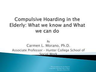 Compulsive Hoarding in the Elderly: What we know and What we can do