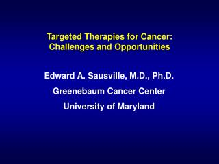 Targeted Therapies for Cancer: Challenges and Opportunities