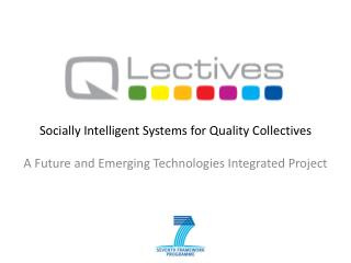 Socially Intelligent  Systems for  Quality Collectives