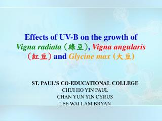 ST. PAUL'S CO-EDUCATIONAL COLLEGE CHUI HO YIN PAUL  CHAN YUN YIN CYRUS LEE WAI LAM BRYAN