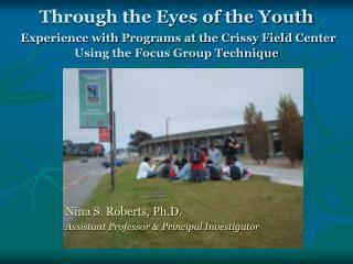Nina S. Roberts, Ph.D. Assistant Professor & Principal Investigator