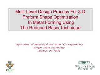 Multi-Level Design Process For 3-D Preform Shape Optimization  In Metal Forming Using  The Reduced Basis Technique
