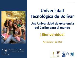 ¡Bienvenidos! Noviembre 4 de 2010