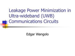 Leakage Power Minimization in Ultra-wideband (UWB) Communications Circuits