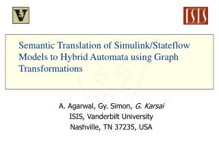 Semantic Translation of Simulink/Stateflow Models to Hybrid Automata using Graph Transformations
