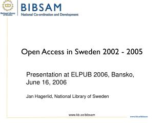 Open Access in Sweden 2002 - 2005