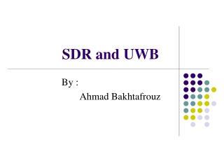 SDR and UWB