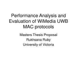 Performance Analysis and Evaluation of WiMedia UWB MAC protocols