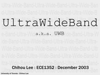 UltraWideBand a.k.a.  UWB