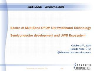 Basics of MultiBand OFDM Ultrawideband Technology  Semiconductor development and UWB Ecosystem