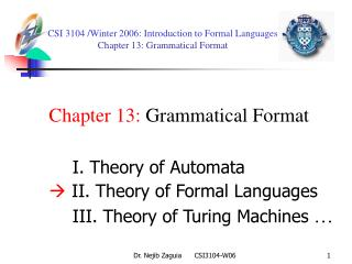 CSI 3104 /Winter 2006 :  Introduction to Formal Languages  Chapter 13: Grammatical Format