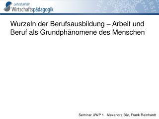 Seminar UWP 1   Alexandra Bär, Frank Reinhardt