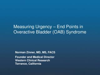 Measuring Urgency – End Points in Overactive Bladder (OAB) Syndrome