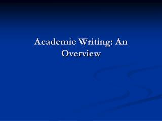 Academic Writing: An Overview